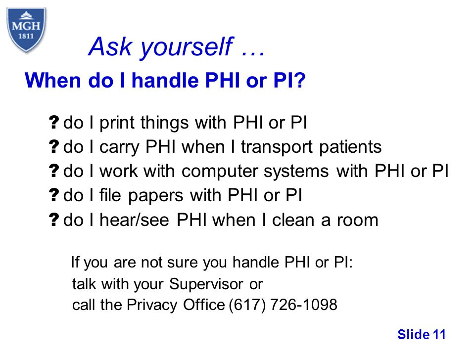 Ask yourself … When do I handle PHI or PI
