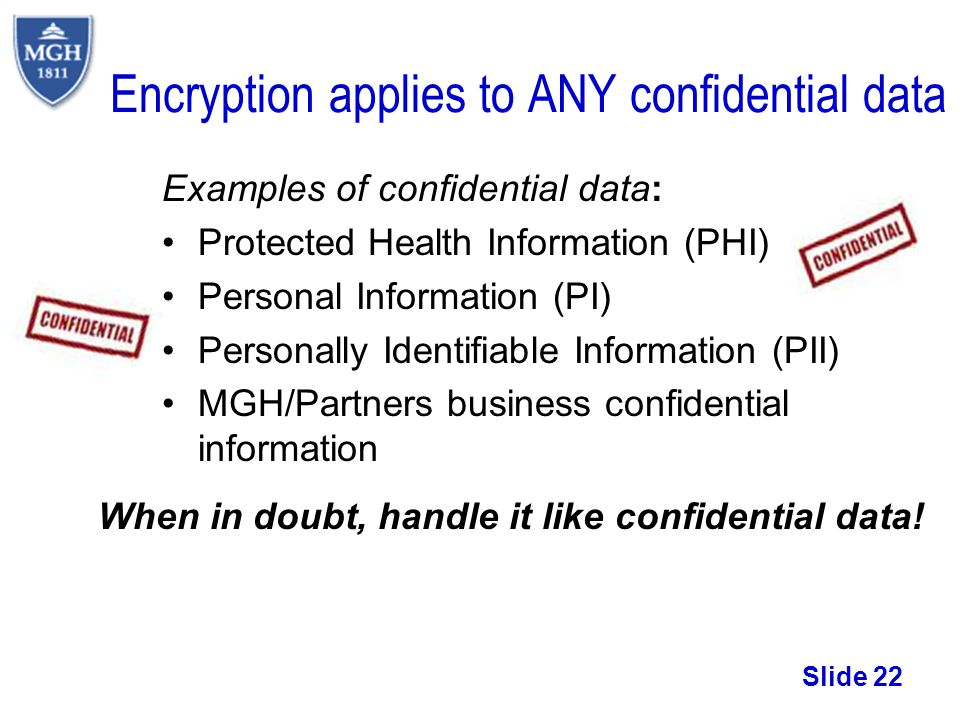 Encryption applies to ANY confidential data