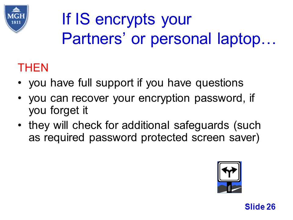 If IS encrypts your Partners' or personal laptop…
