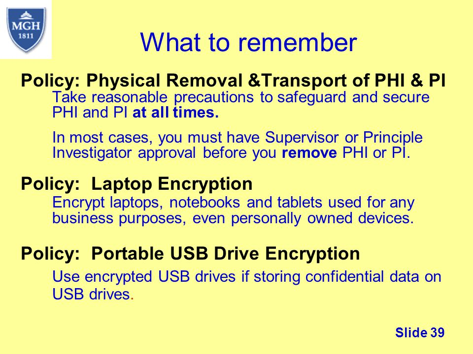 What to remember Policy: Physical Removal &Transport of PHI & PI