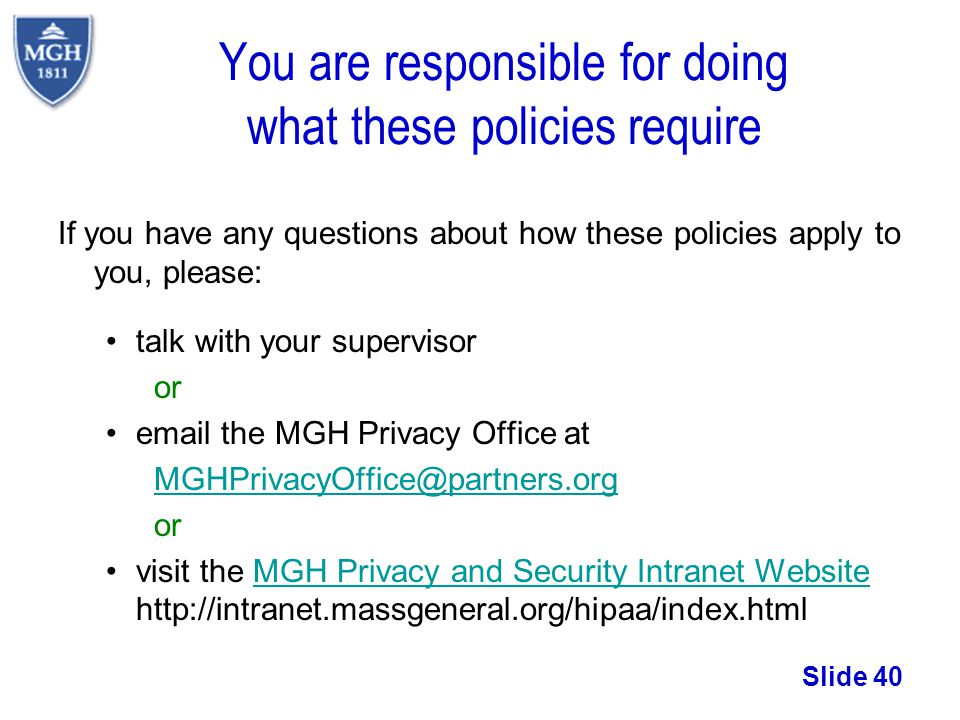 You are responsible for doing what these policies require