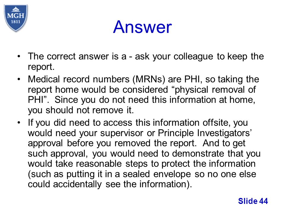 Answer The correct answer is a - ask your colleague to keep the report.