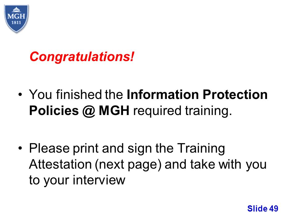 Congratulations! You finished the Information Protection Policies @ MGH required training.