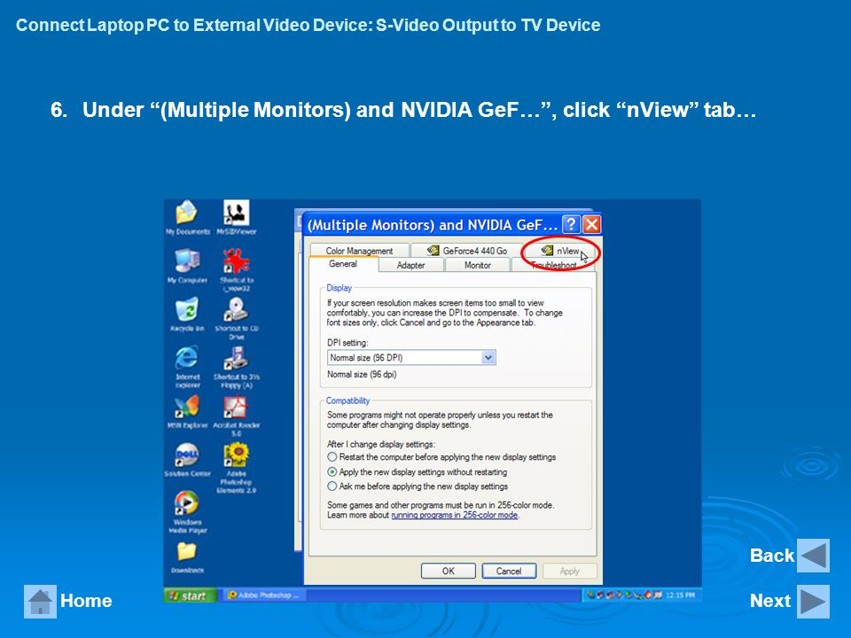 Under (Multiple Monitors) and NVIDIA GeF… , click nView tab…