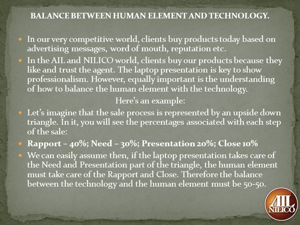 BALANCE BETWEEN HUMAN ELEMENT AND TECHNOLOGY.