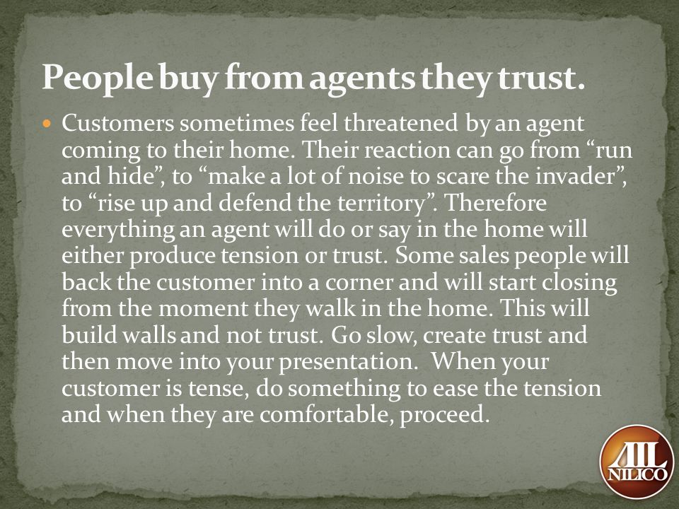 People buy from agents they trust.