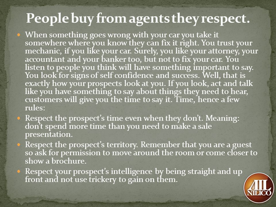 People buy from agents they respect.