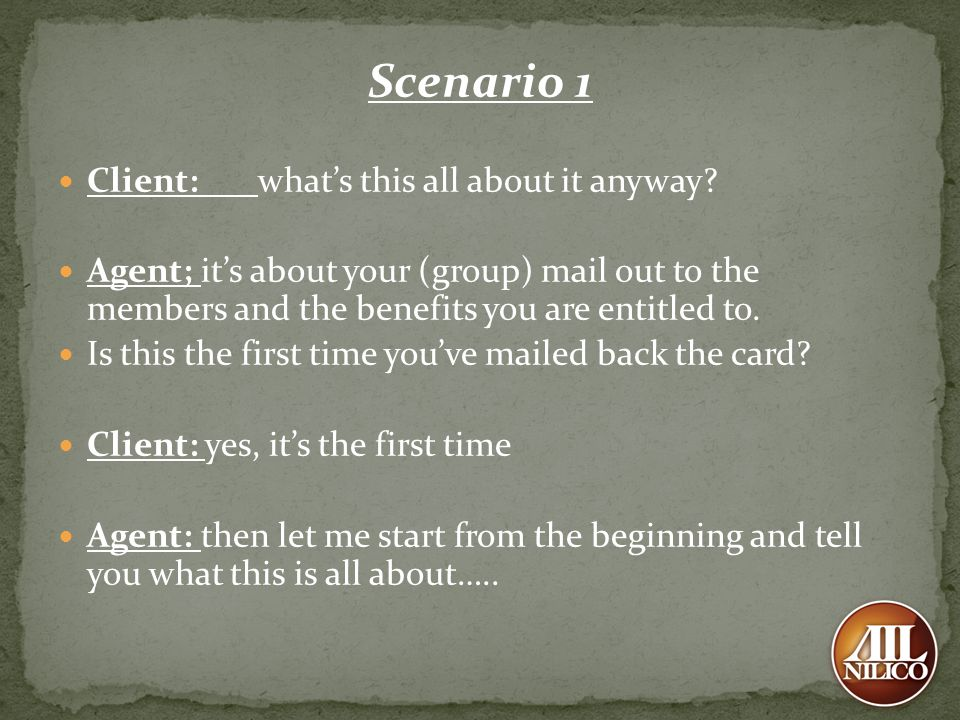 Scenario 1 Client: what's this all about it anyway