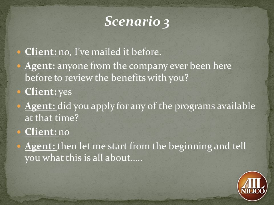 Scenario 3 Client: no, I've mailed it before.