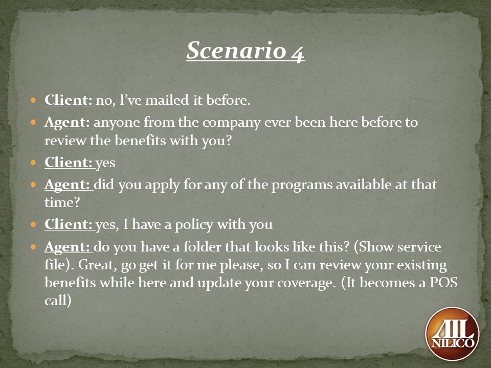 Scenario 4 Client: no, I've mailed it before.