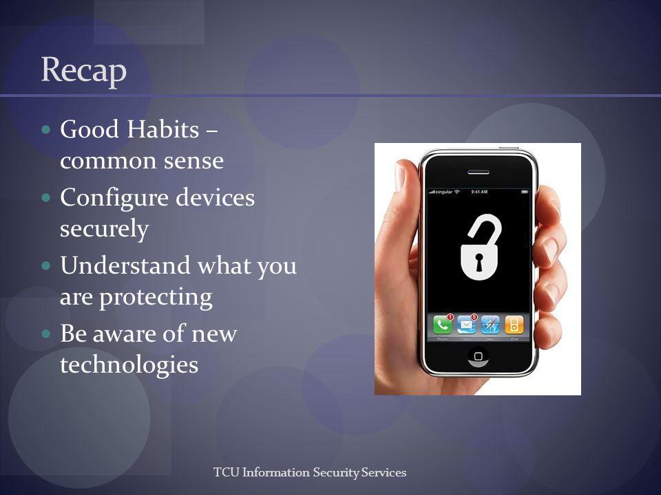 Recap Good Habits – common sense Configure devices securely