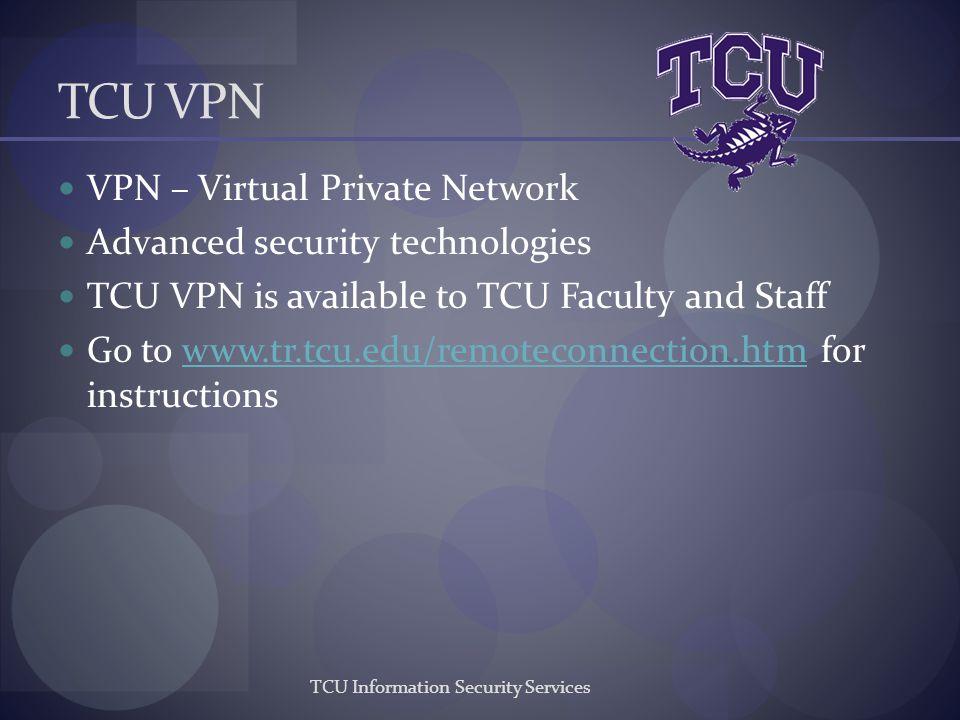 TCU VPN VPN – Virtual Private Network Advanced security technologies