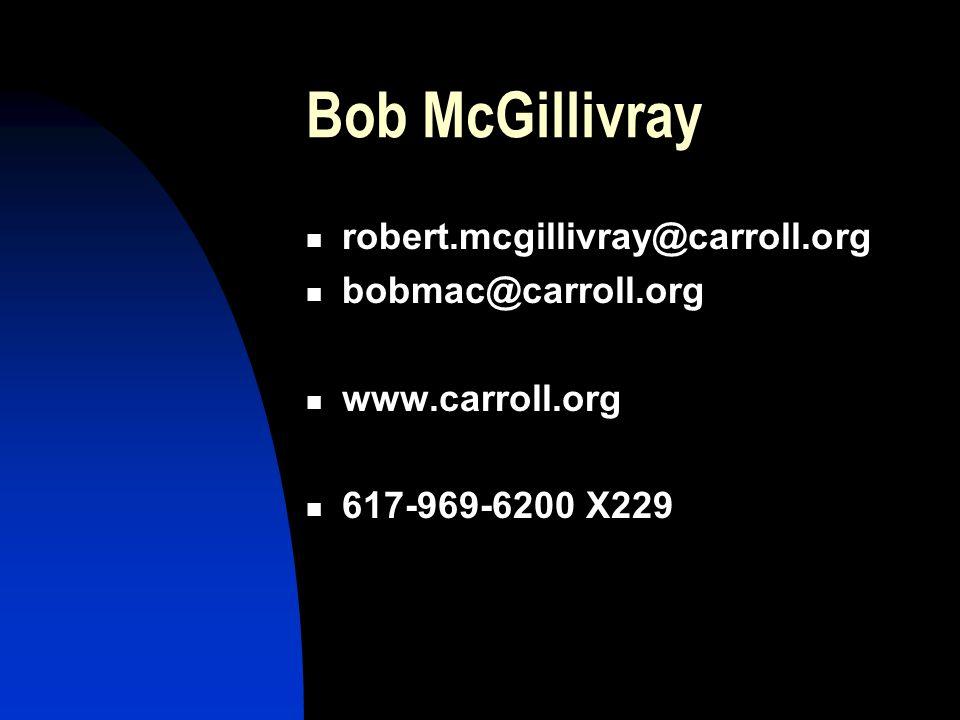 Bob McGillivray robert.mcgillivray@carroll.org bobmac@carroll.org