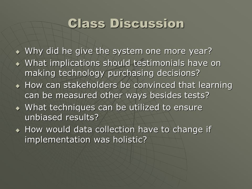 Class Discussion Why did he give the system one more year