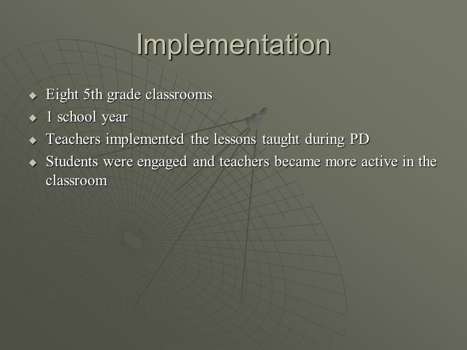 Implementation Eight 5th grade classrooms 1 school year