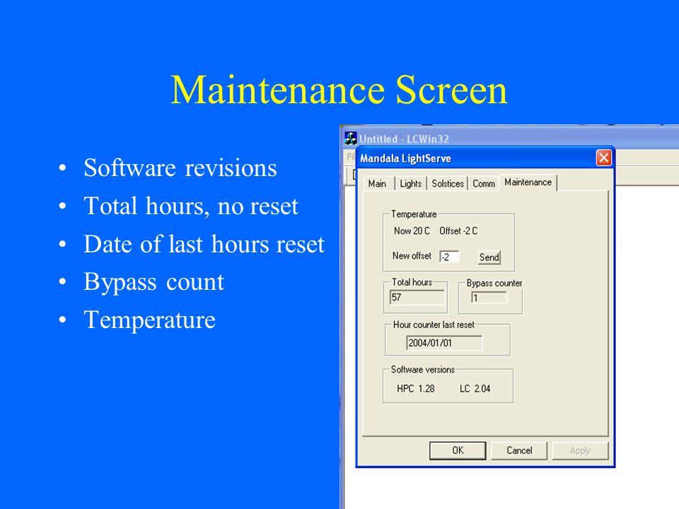 Maintenance Screen Software revisions Total hours, no reset