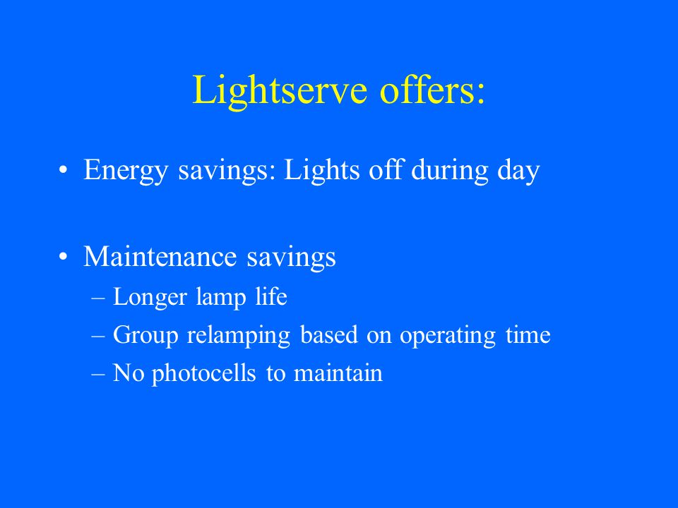 Lightserve offers: Energy savings: Lights off during day