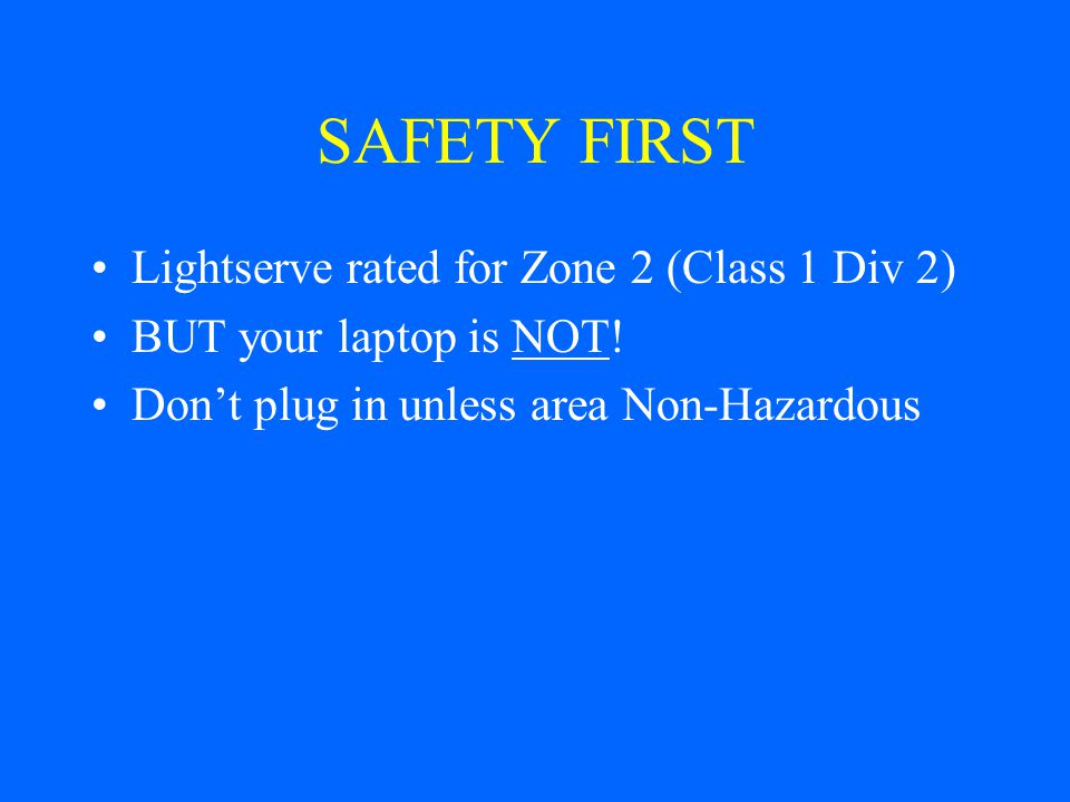 SAFETY FIRST Lightserve rated for Zone 2 (Class 1 Div 2)