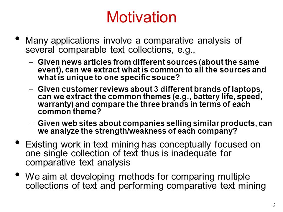 Motivation Many applications involve a comparative analysis of several comparable text collections, e.g.,