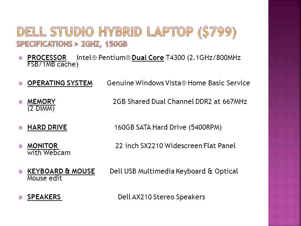 DELL STUDIO HYBRID LAPTOP ($799) SPECIFICATIONS > 2ghz, 150gb