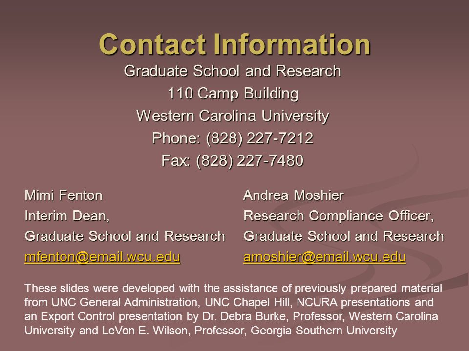 Contact Information Graduate School and Research. 110 Camp Building. Western Carolina University.