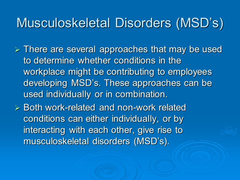Musculoskeletal Disorders (MSD's)