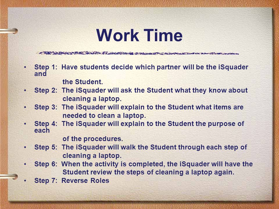Work Time Step 1: Have students decide which partner will be the iSquader and. the Student.