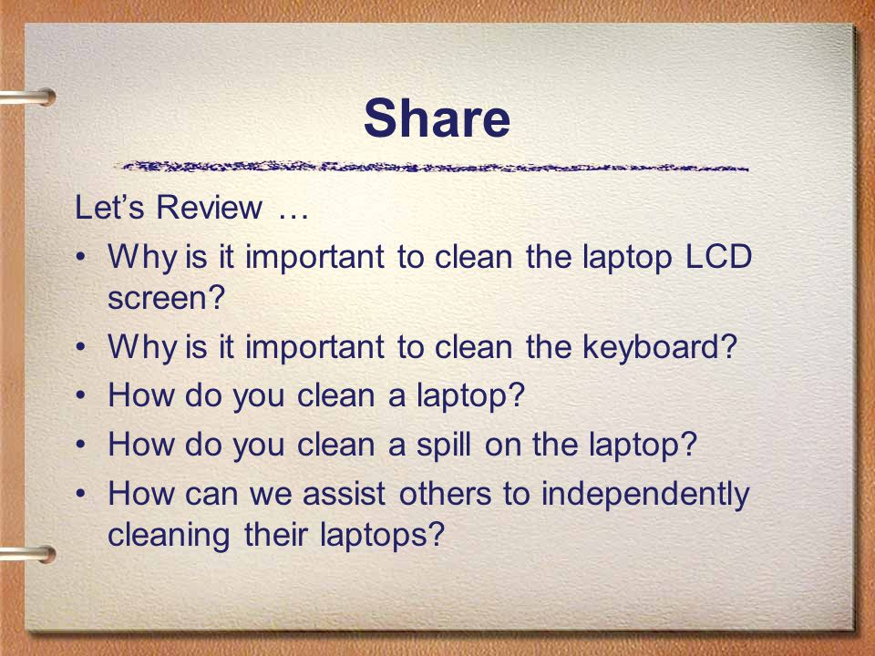 Share Let's Review … Why is it important to clean the laptop LCD screen Why is it important to clean the keyboard