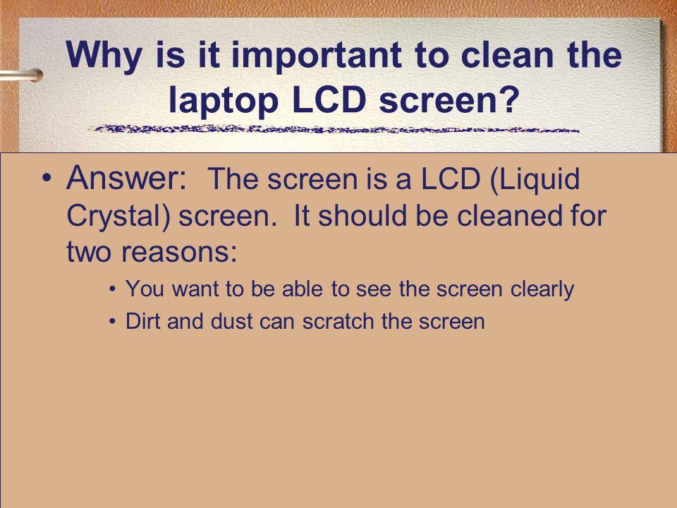 Why is it important to clean the laptop LCD screen