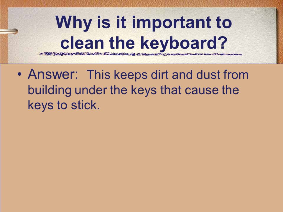 Why is it important to clean the keyboard