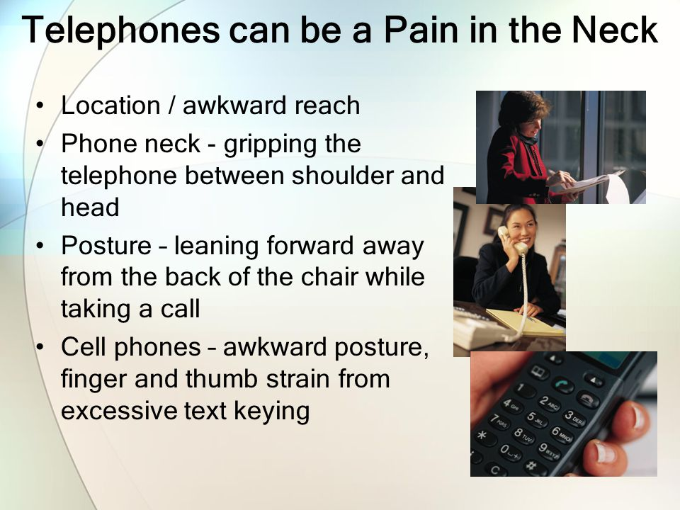 Telephones can be a Pain in the Neck