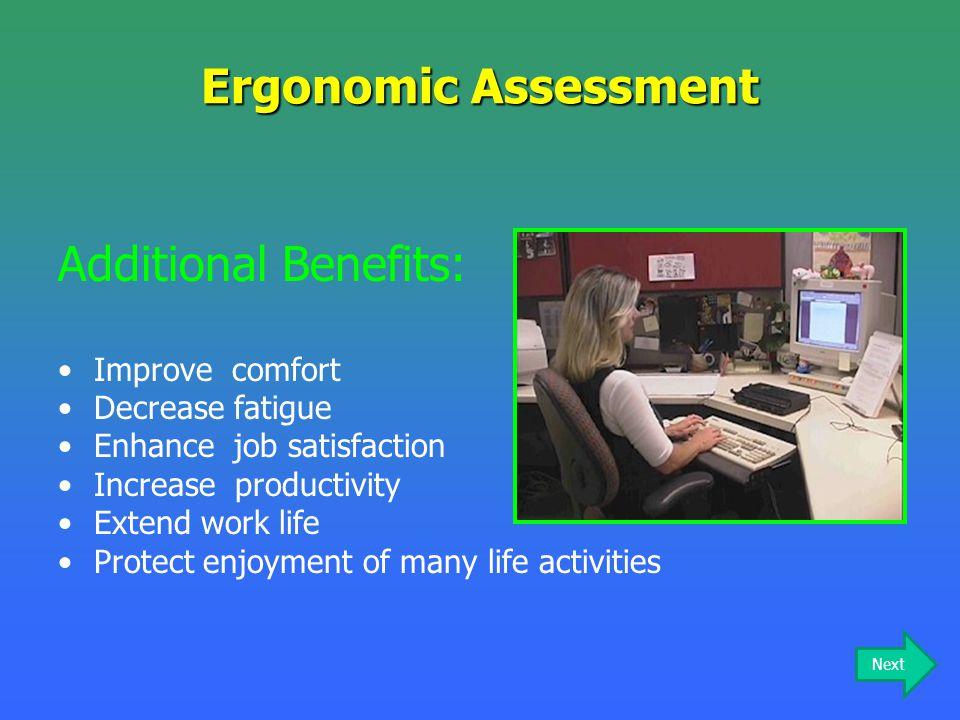 Ergonomic Assessment Additional Benefits: Improve comfort