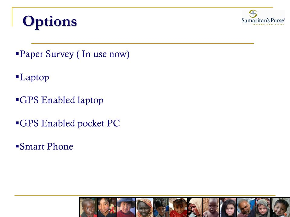 Options Paper Survey ( In use now) Laptop GPS Enabled laptop