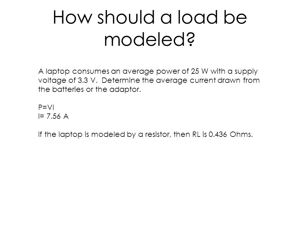 How should a load be modeled