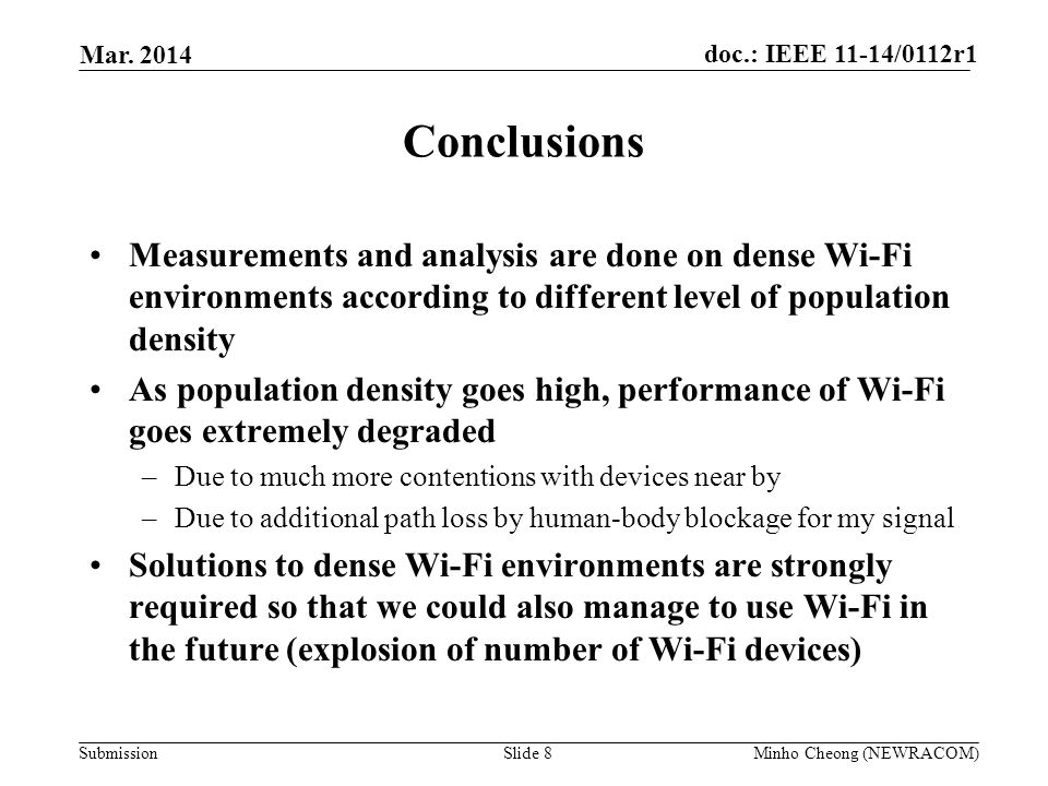 Mar. 2014 Conclusions. Measurements and analysis are done on dense Wi-Fi environments according to different level of population density.