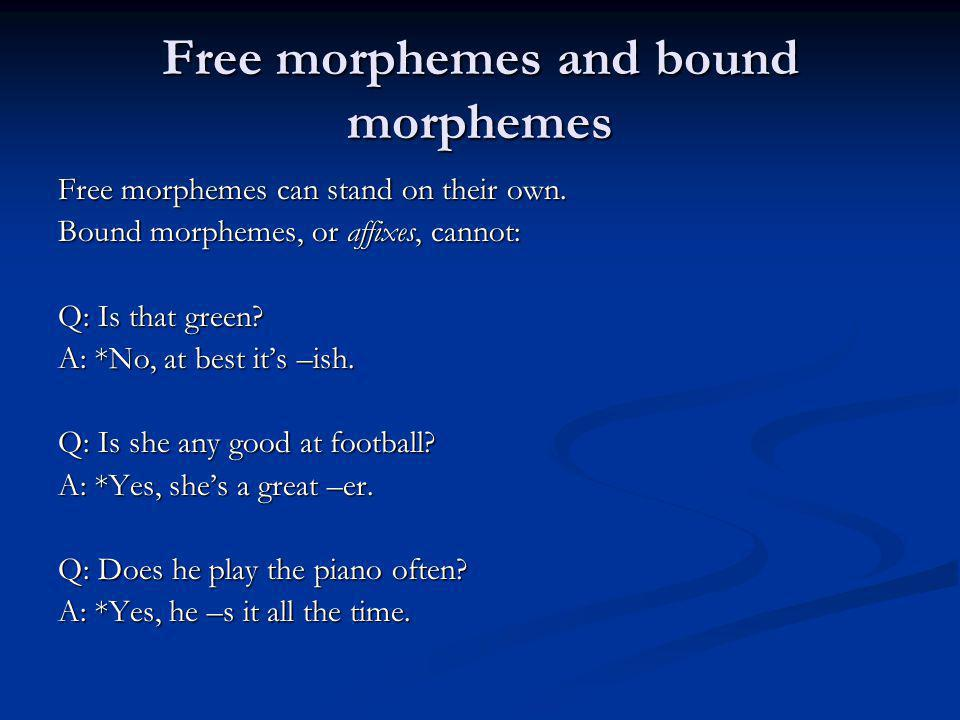 Free morphemes and bound morphemes