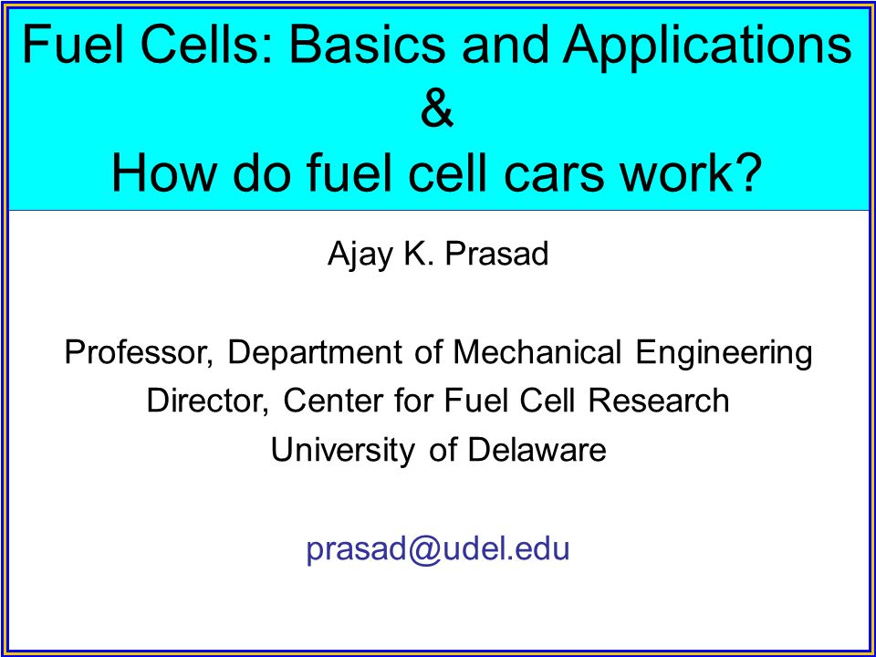 Fuel Cells: Basics and Applications & How do fuel cell cars work