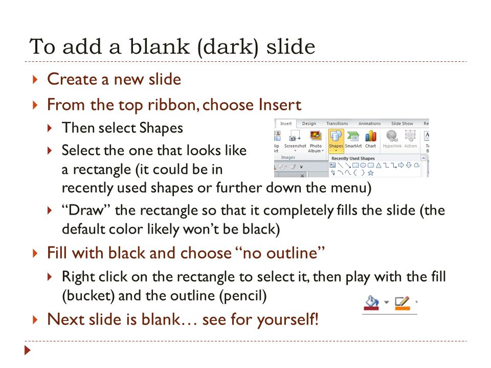 To add a blank (dark) slide