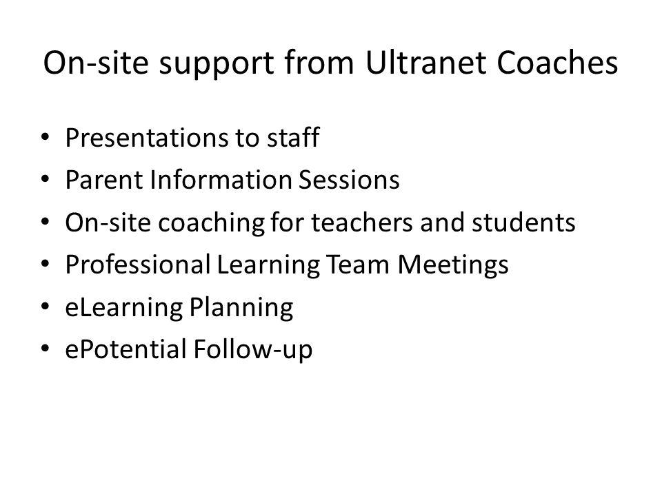 On-site support from Ultranet Coaches