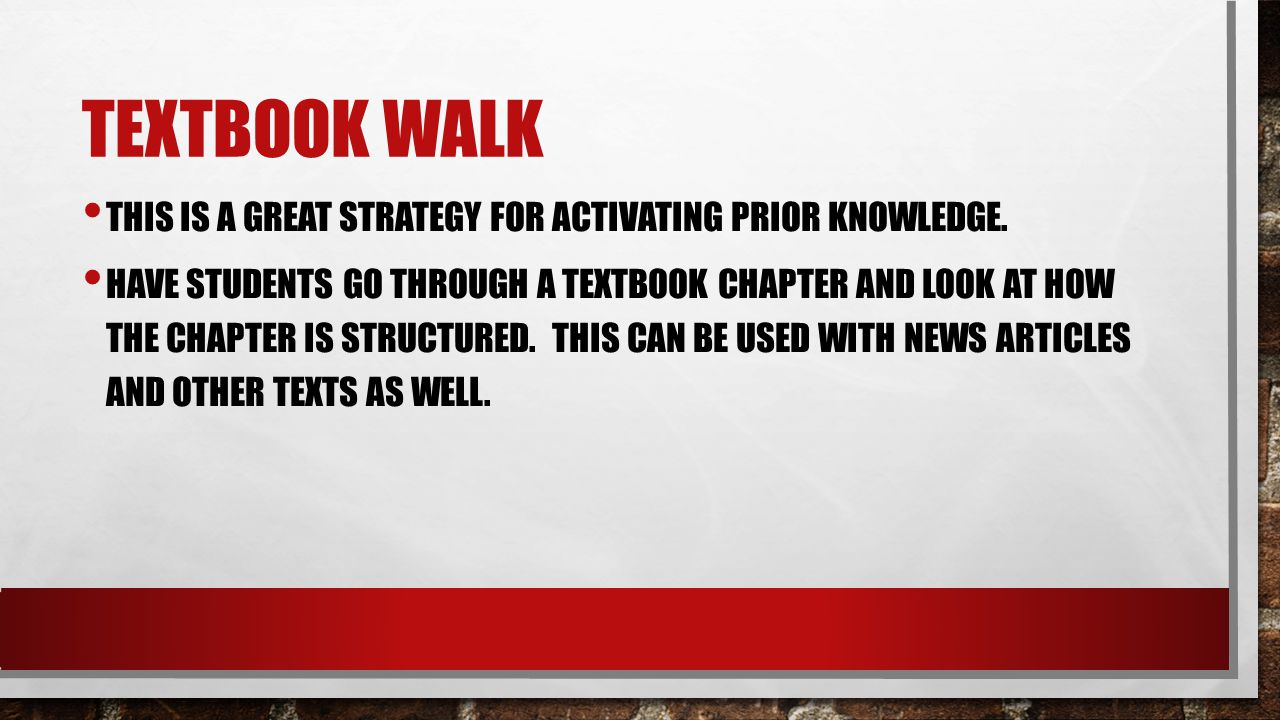 Textbook Walk This is a Great strategy for activating prior knowledge.