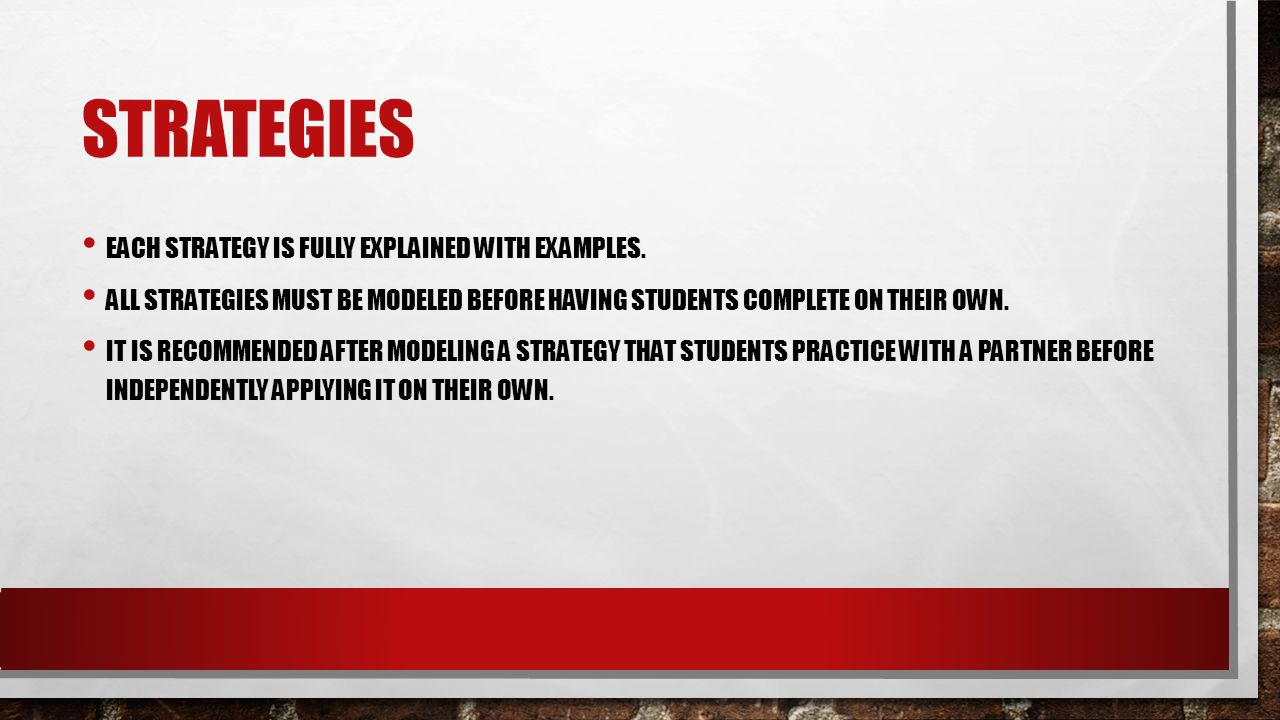 Strategies Each strategy is fully explained with examples.