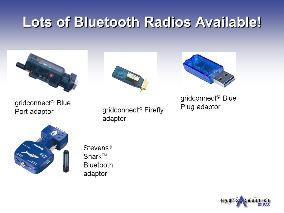 Lots of Bluetooth Radios Available!