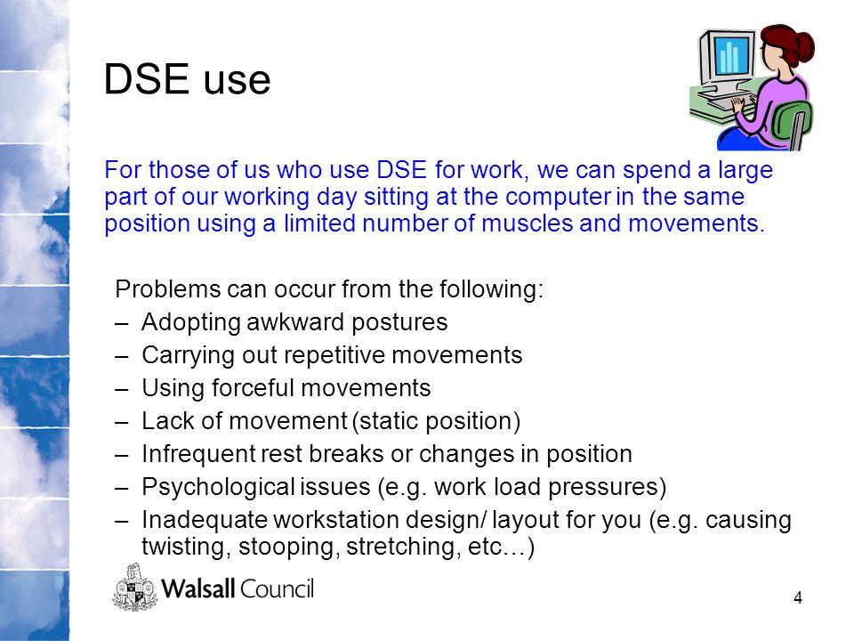 DSE use