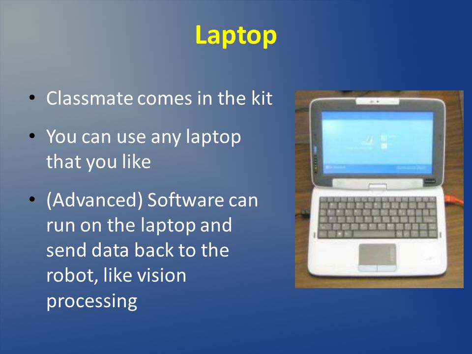 Laptop Classmate comes in the kit You can use any laptop that you like