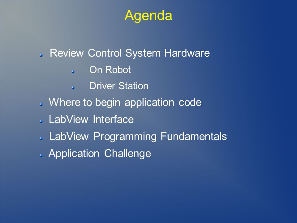Agenda Review Control System Hardware LabView Programming Fundamentals