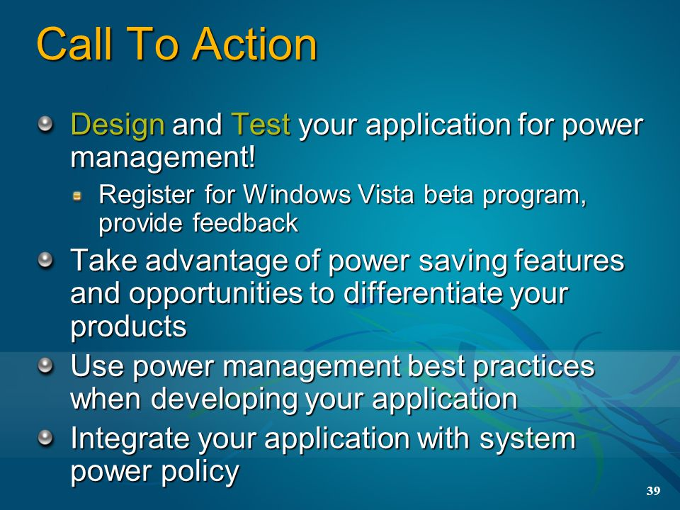 Call To Action Design and Test your application for power management!