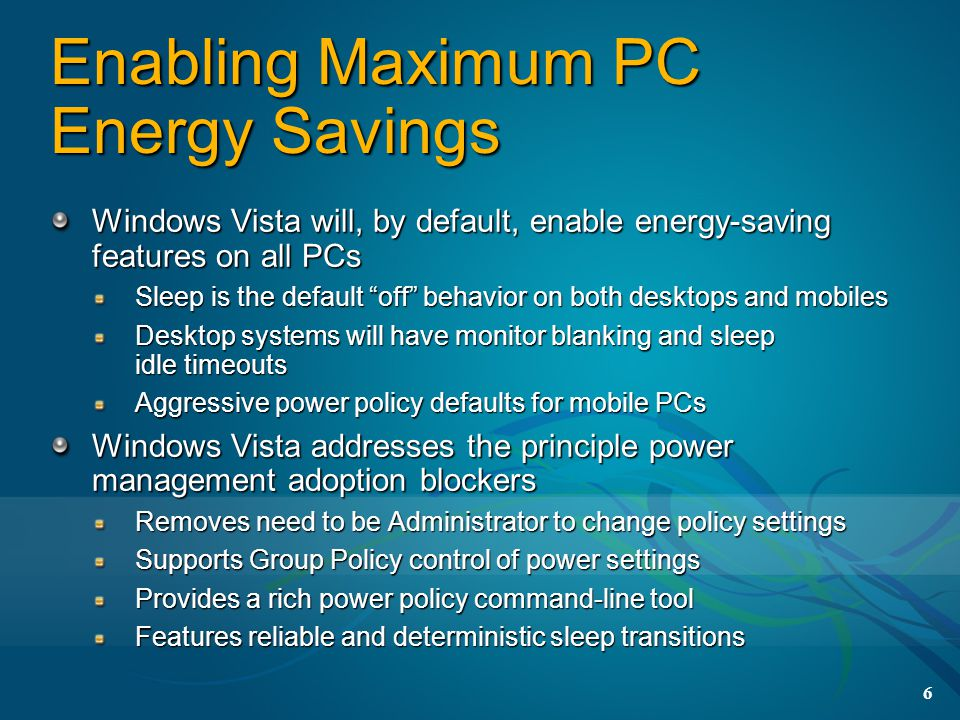 Enabling Maximum PC Energy Savings
