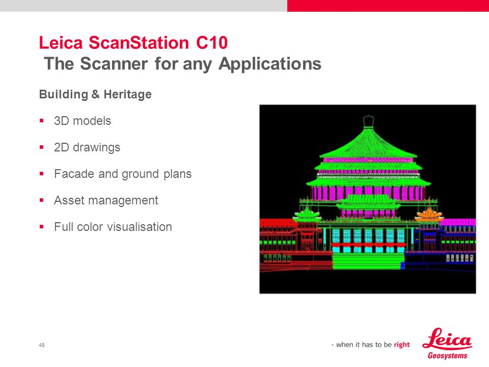 Leica ScanStation C10 The Scanner for any Applications