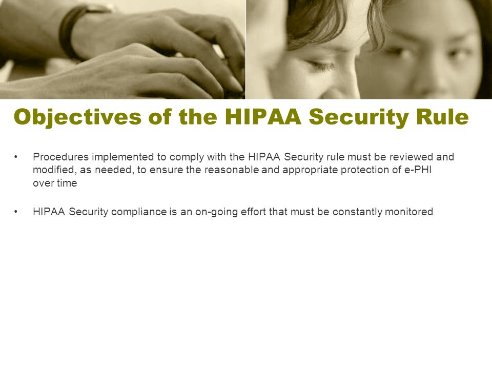 Objectives of the HIPAA Security Rule