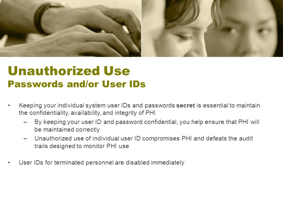 Unauthorized Use Passwords and/or User IDs